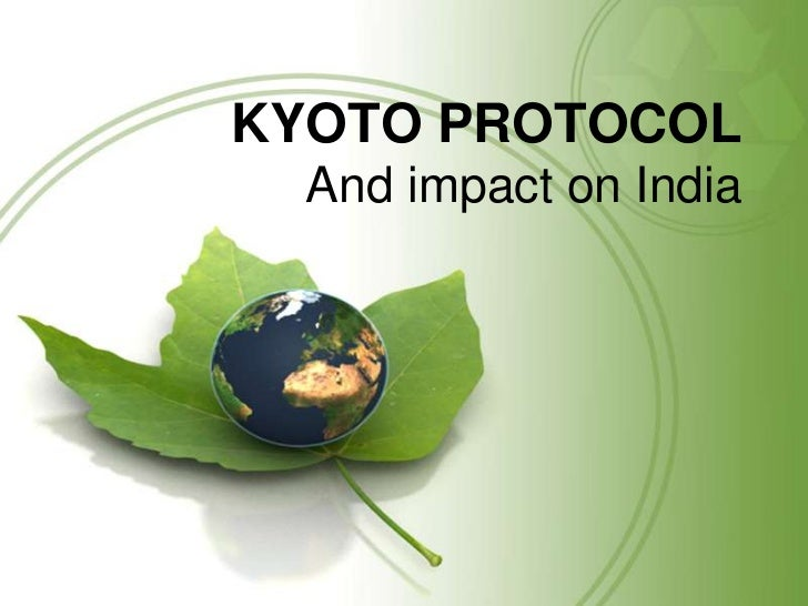 KYOTO PROTOCOL  And impact on India