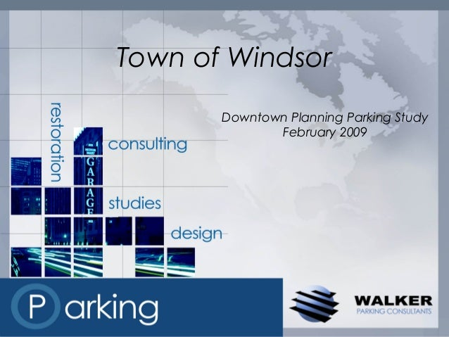 Town of Windsor       Downtown Planning Parking Study              February 2009