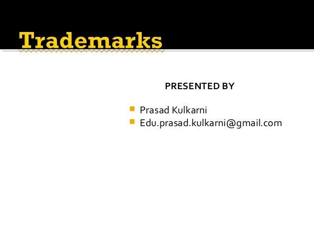 PRESENTED BY  Prasad Kulkarni  Edu.prasad.kulkarni@gmail.com