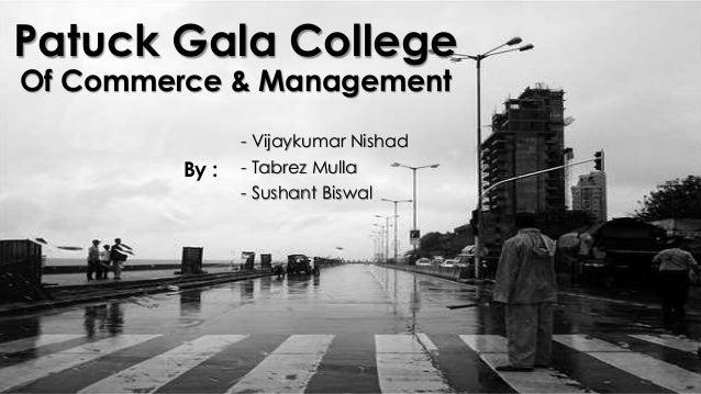 Patuck Gala College Of Commerce & Management - Vijaykumar Nishad - Tabrez Mulla - Sushant Biswal By :