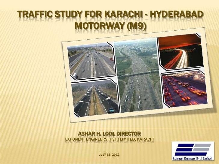 TRAFFIC STUDY FOR KARACHI - HYDERABAD            MOTORWAY (M9)               ASHAR H. LODI, DIRECTOR         EXPONENT ENGI...
