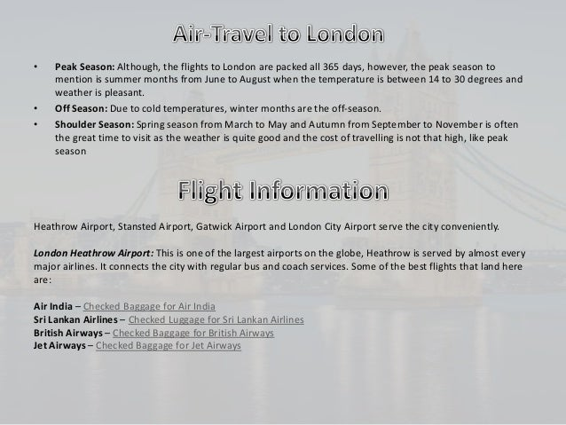 Indians often find flights and accommodations in London digging a hole in their pockets. If you are first time traveller, ...