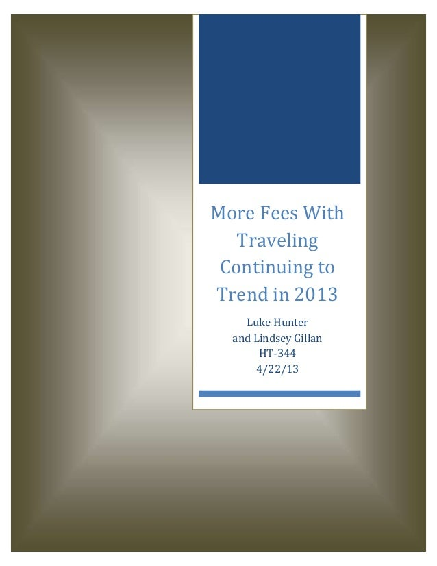More Fees WithTravelingContinuing toTrend in 2013Luke Hunterand Lindsey GillanHT-3444/22/13