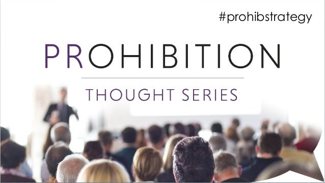 © copyright, all rights reserved © copyright, all rights reserved PROHIBITION #prohibstrategy