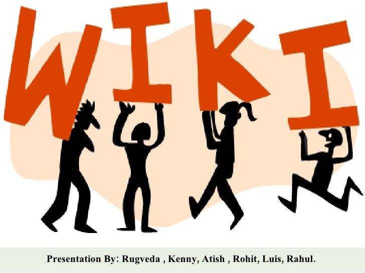 <ul><li>Presentation By: Rugveda , Kenny, Atish , Rohit, Luis, Rahul. </li></ul>