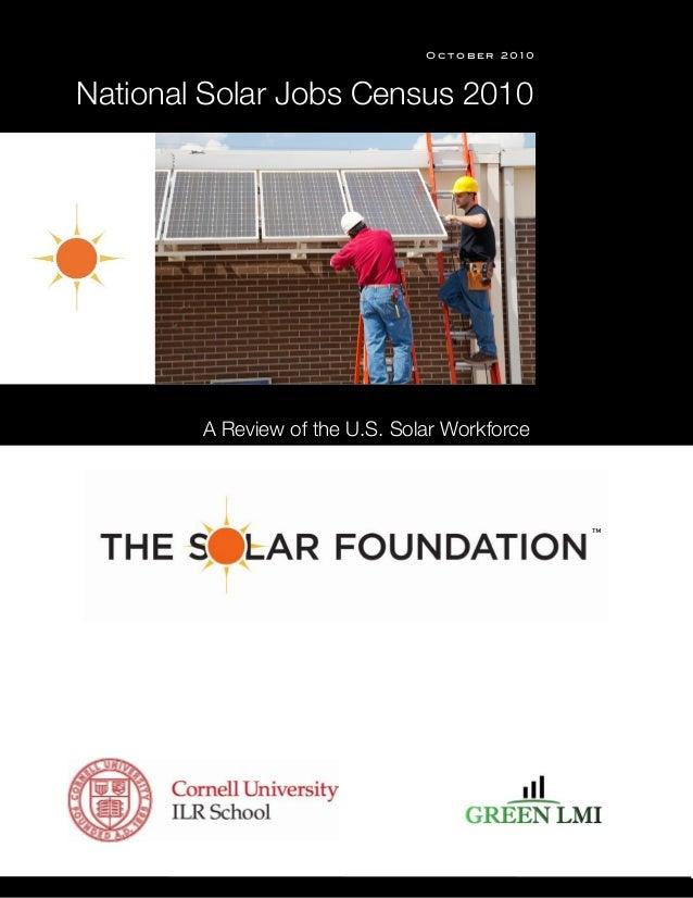 "s!"" O c t o b e r 2 0 1 0 A Review of the U.S. Solar Workforce National Solar Jobs Census 2010 !"""