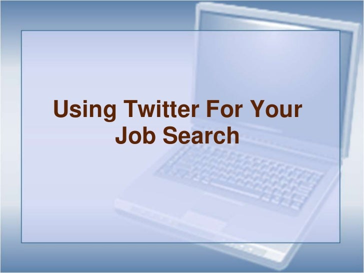 Using Twitter For Your Job Search<br />