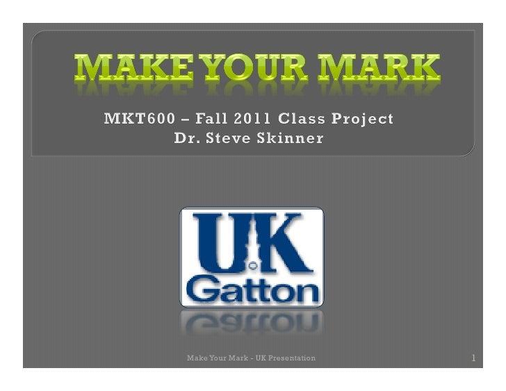 Make Your Mark - UK Presentation   1