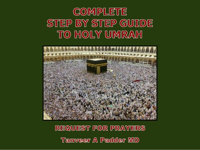 Introduction  This is a simple, step by step presentation for Holy Umrah.  This can be easily printed or downloaded to y...