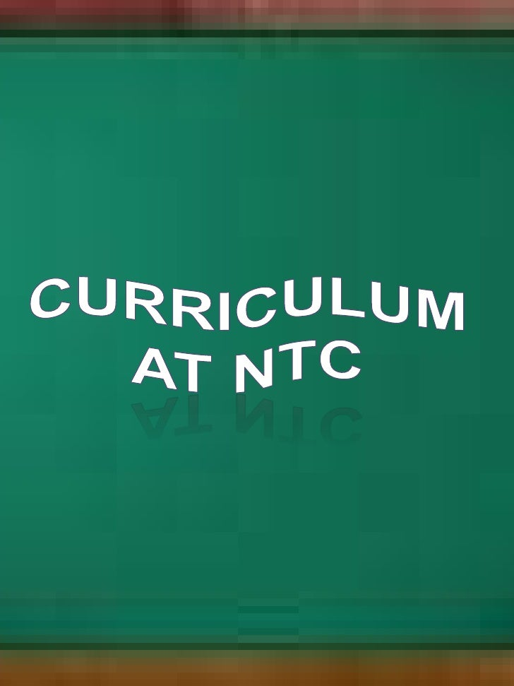 Curriculum  <br />At NTc<br />