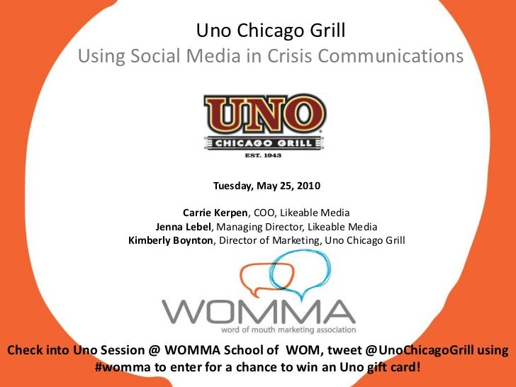 Uno Chicago Grill           Using Social Media in Crisis Communications                                       Tuesday, May...