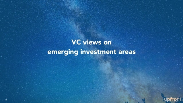VC views on emerging investment areas 16