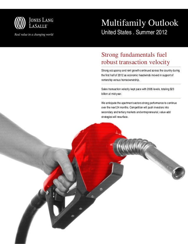 Multifamily OutlookUnited States . Summer 2012Strong fundamentals fuelrobust transaction velocityStrong occupancy and rent...