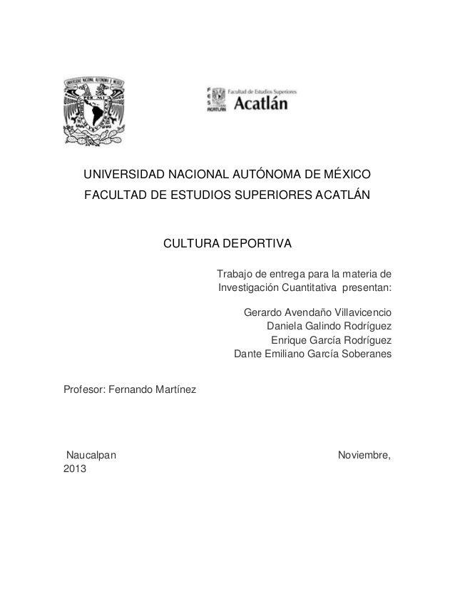UNIVERSIDAD NACIONAL AUTÓNOMA DE MÉXICO FACULTAD DE ESTUDIOS SUPERIORES ACATLÁN  CULTURA DEPORTIVA Trabajo de entrega para...