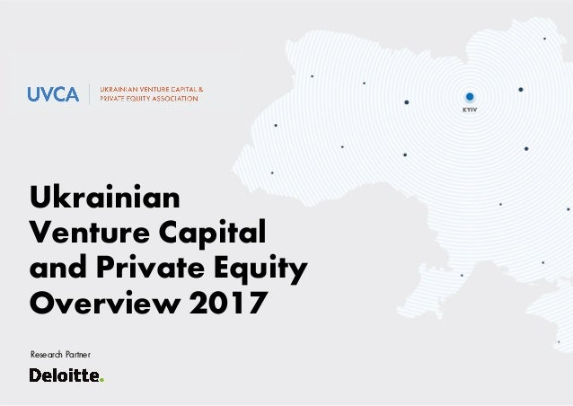 Ukrainian Venture Capital and Private Equity Overview 2017 Research Partner