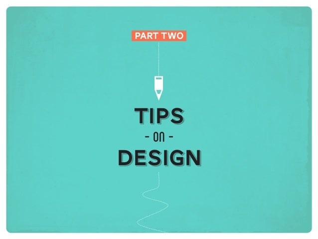 -on- designdesign tipstips part two