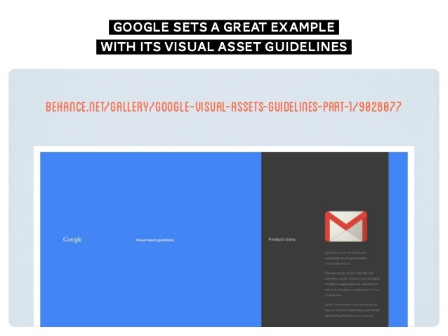 google sets a great example with its visual asset guidelines behance.net/gallery/Google-Visual-Assets-Guidelines-Part-1/90...