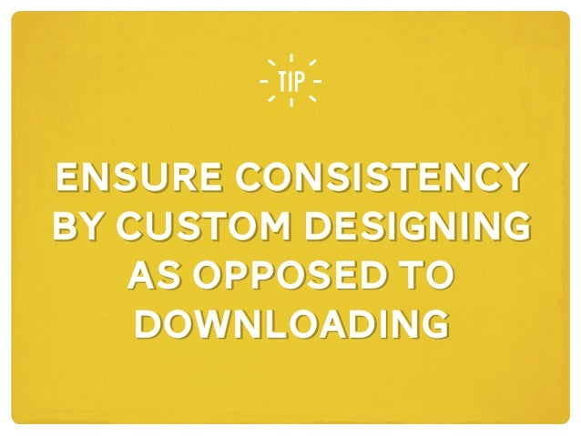 icons ENSURE CONSISTENCY BY CUSTOM DESIGNING AS OPPOSED TO DOWNLOADING ensure consistency by custom designing as opposed t...
