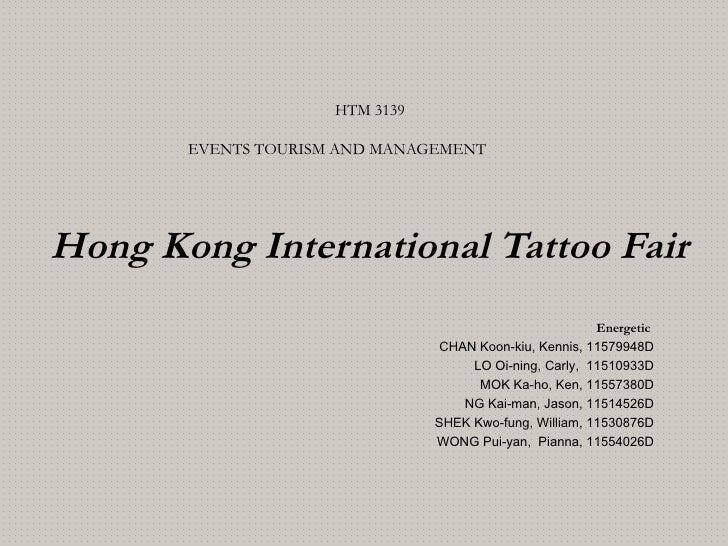HTM 3139       EVENTS TOURISM AND MANAGEMENTHong Kong International Tattoo Fair                                           ...