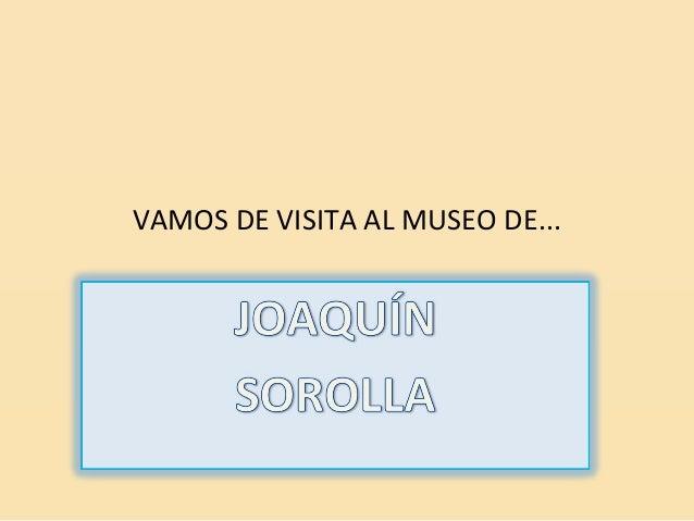 VAMOS DE VISITA AL MUSEO DE...