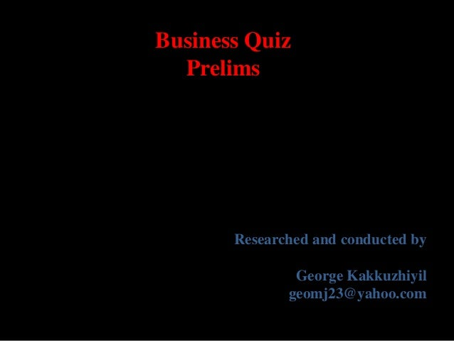 Business quiz prelims and finals-2018