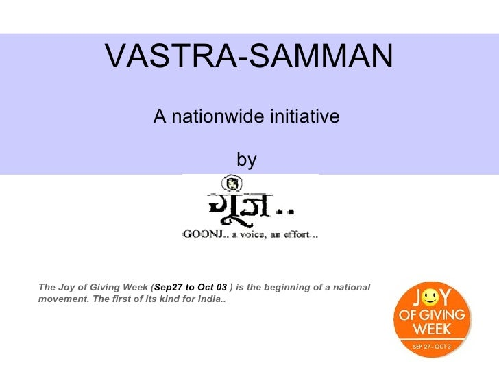 VASTRA-SAMMAN A nationwide initiative  by  The Joy of Giving Week ( Sep27 to Oct 03  ) is the beginning of a national move...