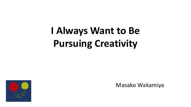 I Always Want to Be Pursuing Creativity Masako Wakamiya