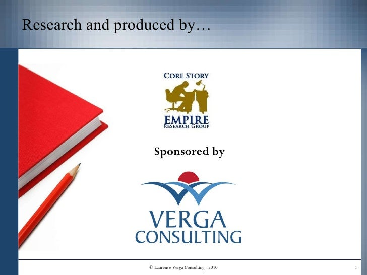 Research and produced by… © Laurence Verga Consulting - 2010 Sponsored by
