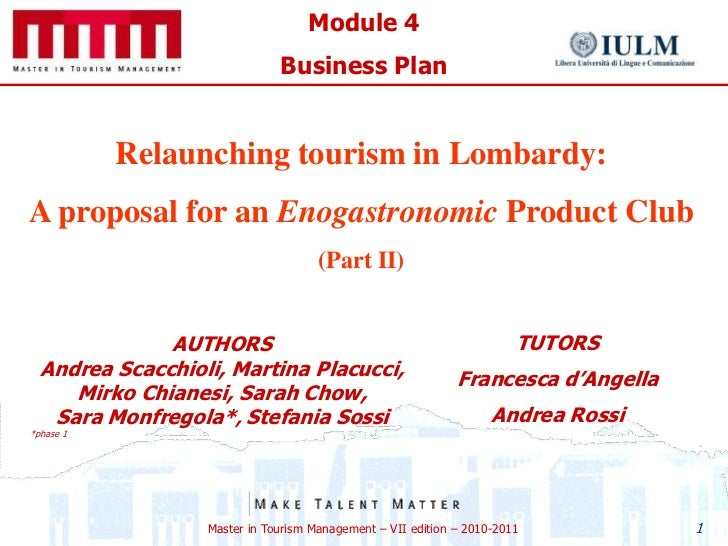Module 4                              Business Plan           Relaunching tourism in Lombardy:A proposal for an Enogastron...