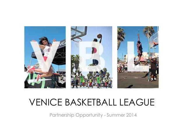 VENICE BASKETBALL LEAGUE Partnership Opportunity - Summer 2014