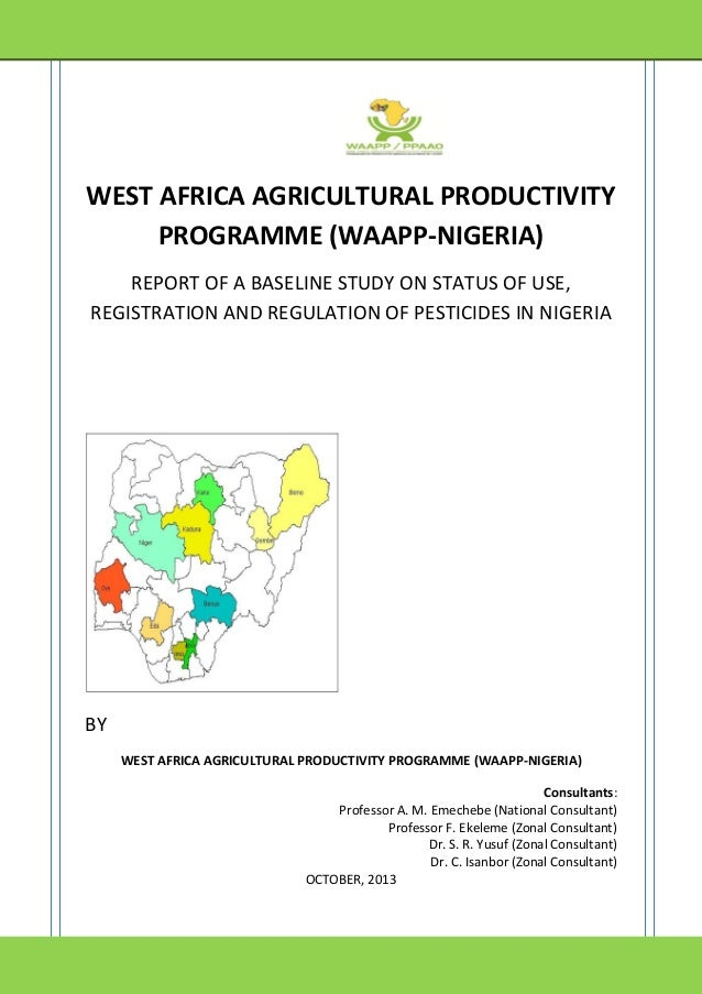 WEST AFRICA AGRICULTURAL PRODUCTIVITY PROGRAMME (WAAPP-NIGERIA) REPORT OF A BASELINE STUDY ON STATUS OF USE, REGISTRATION ...