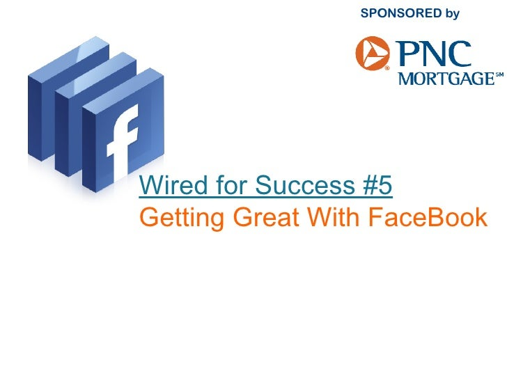 Wired for Success #5Getting Great With FaceBook