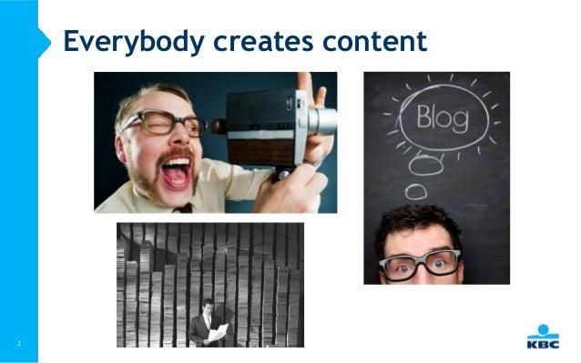 1Everybody creates content