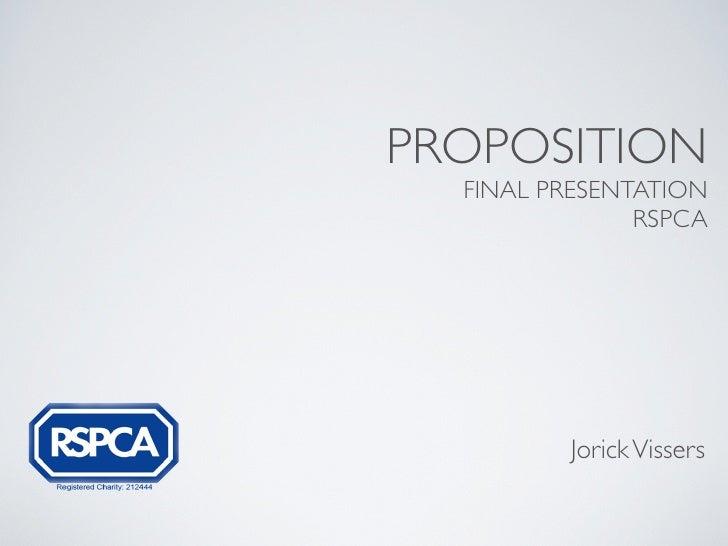 PROPOSITION  FINAL PRESENTATION               RSPCA         Jorick Vissers