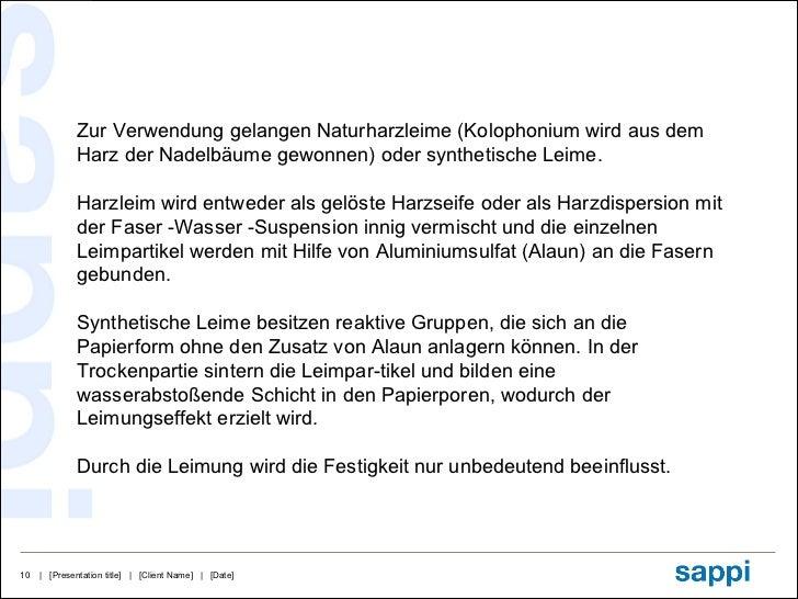 Zur Verwendung gelangen Naturharzleime (Kolophonium wird aus dem Harz der Nadelbäume gewonnen) oder synthetische Leime. Ha...