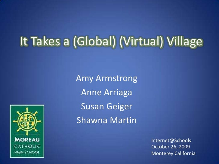 It Takes a (Global) (Virtual) Village<br />Amy Armstrong<br />Anne Arriaga<br />Susan Geiger <br />Shawna Martin<br />Inte...