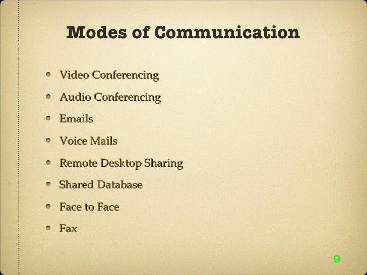 <ul><li>Video Conferencing </li></ul><ul><li>Audio Conferencing </li></ul><ul><li>Emails </li></ul><ul><li>Voice Mails </l...