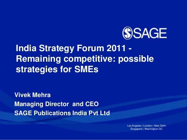 Los Angeles   London   New Delhi Singapore   Washington DC India Strategy Forum 2011 - Remaining competitive: possible str...