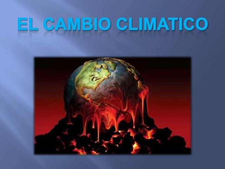 EL CAMBIO CLIMATICO<br />