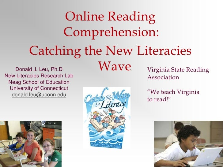 Online Reading Comprehension:  <br />Catching the New Literacies Wave <br />Donald J. Leu, Ph.D<br />New Literacies Resear...