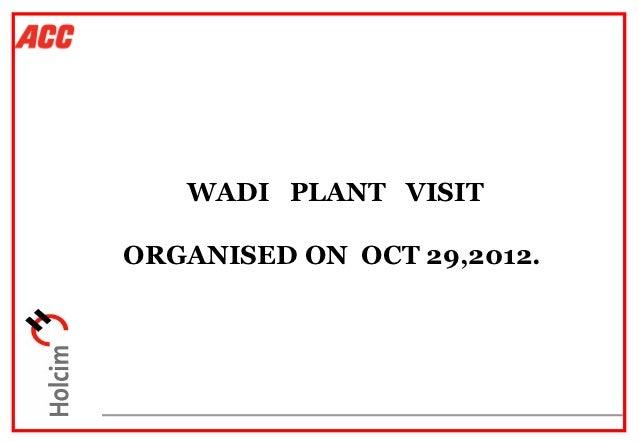 WADI PLANT VISITORGANISED ON OCT 29,2012.