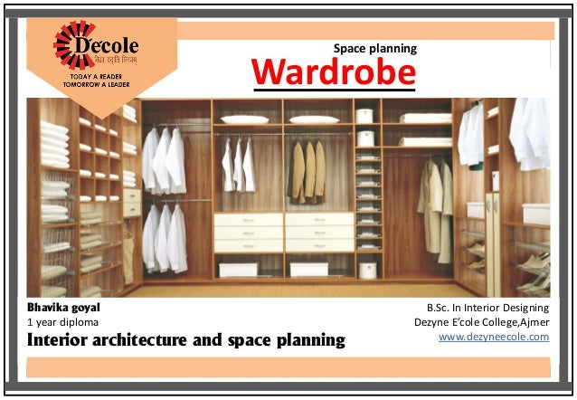 Wardrobe Space planning Bhavika goyal 1 year diploma Interior architecture and space planning B.Sc. In Interior Designing ...