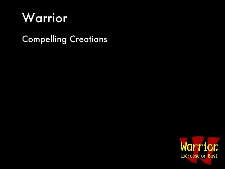 Warrior <ul><li>Compelling Creations </li></ul>