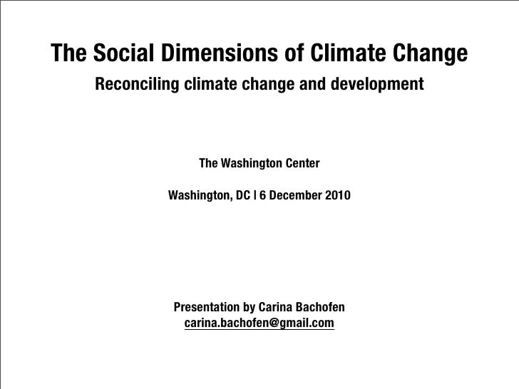 The Social Dimensions of Climate Change    Reconciling climate change and development                  The Washington Cent...