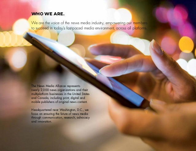 WHo WE Are. The News Media Alliance represents nearly 2,000 news organizations and their multiplatform businesses in the U...