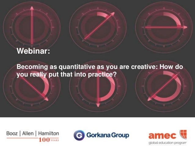 Webinar: Becoming as quantitative as you are creative: How do you really put that into practice?
