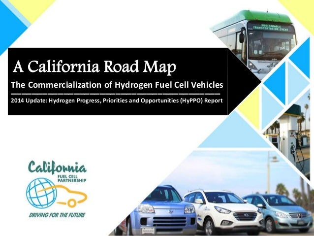 A California Road Map The Commercialization of Hydrogen Fuel Cell Vehicles ________________________________________ 2014 U...