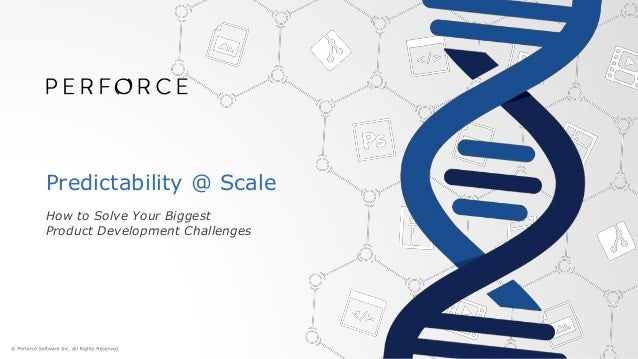Predictability @ Scale How to Solve Your Biggest Product Development Challenges