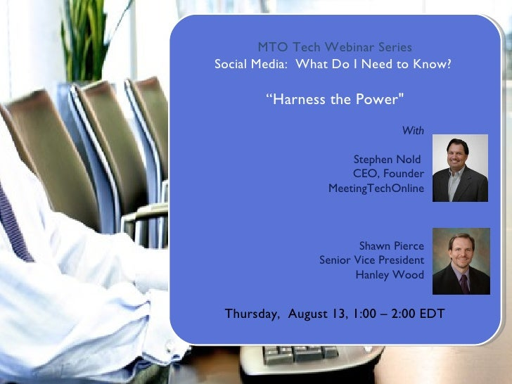"""MTO Tech Webinar Series Social Media:  What Do I Need to Know?  """" Harness the Power"""" Thursday,  August13,1:00–2:0..."""