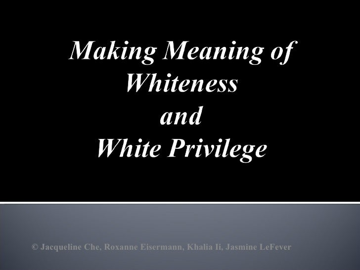 Making Meaning of White Privilege